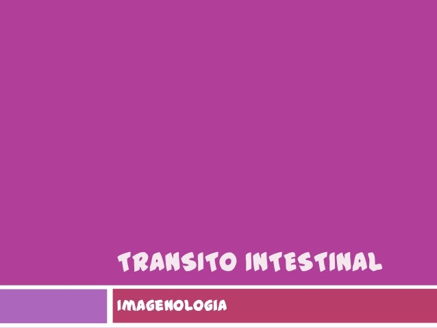 TRANSITO INTESTINALImagenologia