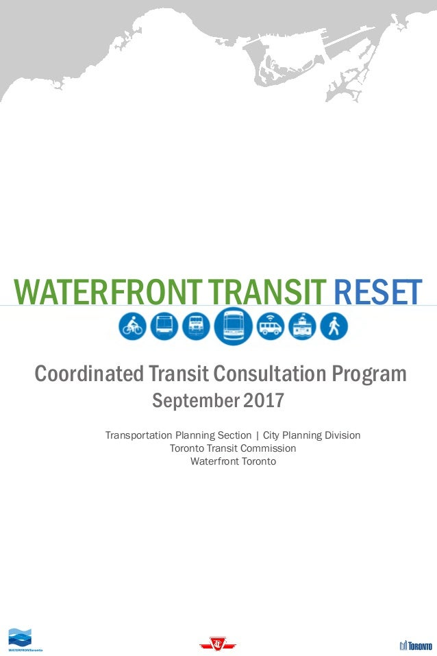 WATERFRONT TRANSIT RESET Coordinated Transit Consultation Program September 2017 Transportation Planning Section | City Pl...