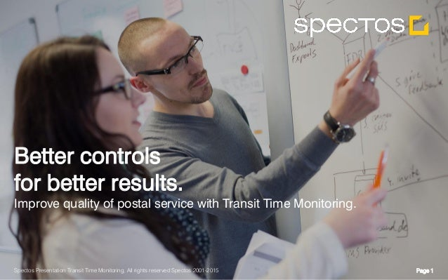 Page 1Spectos Presentation Transit Time Monitoring, All rights reserved Spectos 2001-2015 Better controls for better resul...