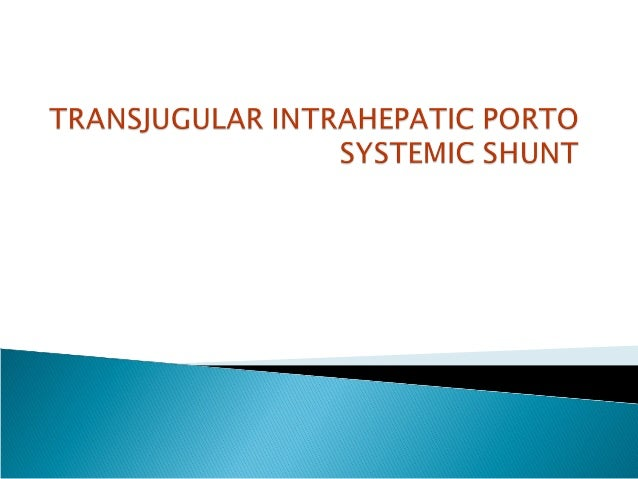  A transjugular intrahepatic portosystemic shunt (TIPS) is a percutaneously created connection within the liver between t...