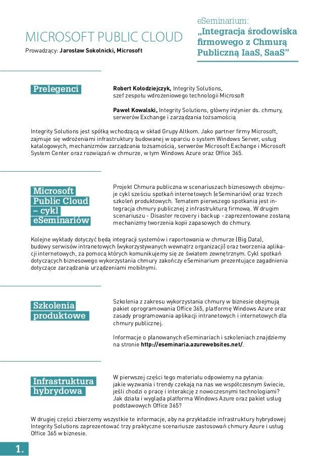 """Microsoft Public Cloud eSeminarium: """"Integracja środowiska firmowego z Chmurą Publiczną IaaS, SaaS"""" Robert Kołodziejczyk, ..."""