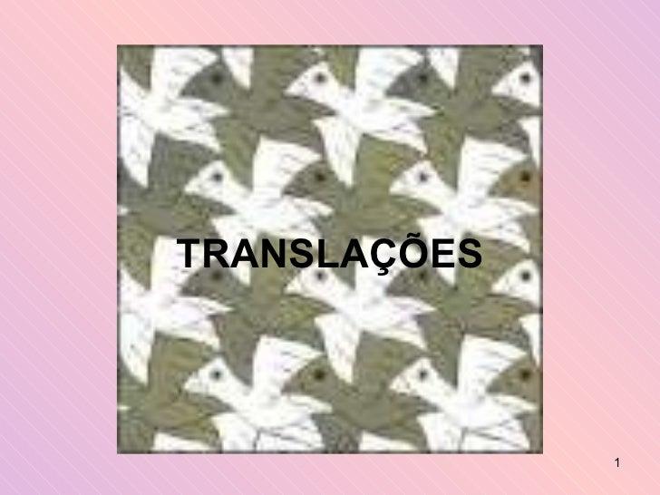 TRANSLAÇÕES