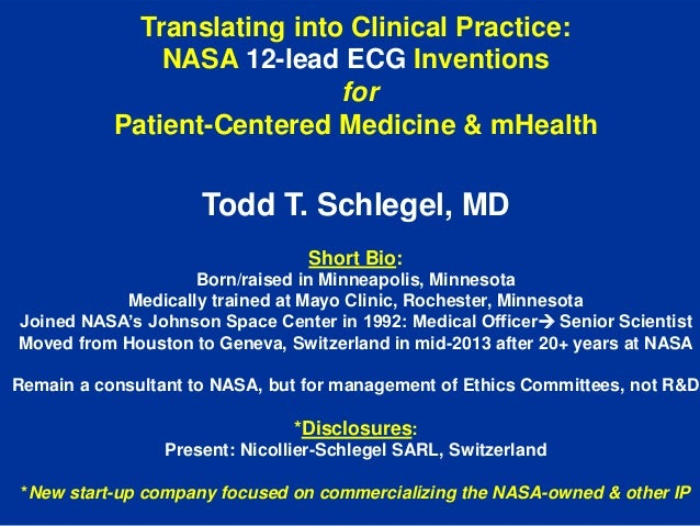 Translating into Clinical Practice: NASA 12-lead ECG Inventions for Patient-Centered Medicine & mHealth  Todd T. Schlegel,...