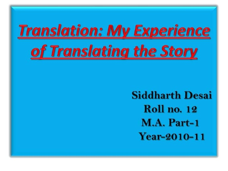 Translation: My Experience of Translating the StorySiddharth Desai                                                        ...
