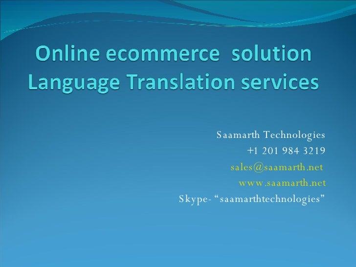 "Saamarth Technologies +1 201 984 3219 [email_address]   www.saamarth.net Skype- ""saamarthtechnologies"""