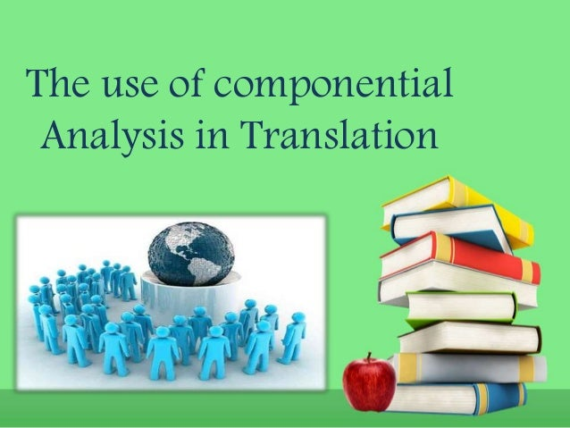 The use of componential Analysis in Translation
