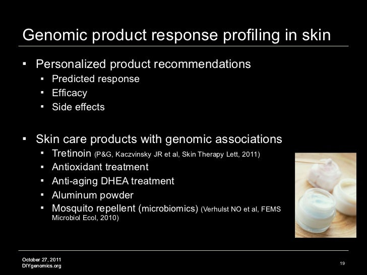 Genomic product response profiling in skin <ul><li>Personalized product recommendations </li></ul><ul><ul><li>Predicted re...