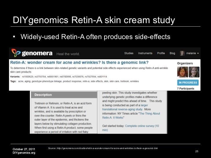 DIYgenomics Retin-A skin cream study <ul><li>Widely-used Retin-A often produces side-effects </li></ul>Source: http://geno...
