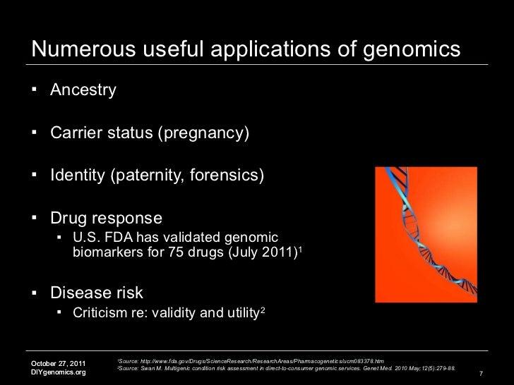 Numerous useful applications of genomics <ul><li>Ancestry </li></ul><ul><li>Carrier status (pregnancy) </li></ul><ul><li>I...