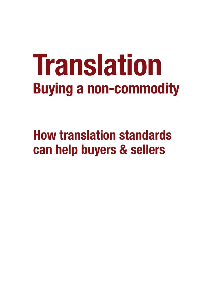 Translation Buying a non-commodity   How translation standards can help buyers & sellers