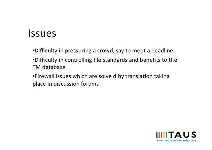 Issues  •Difficulty in pressuring a crowd, say to meet a deadline   •Difficulty in controlling ...