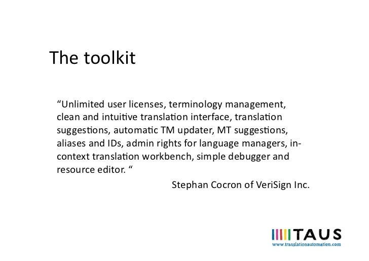 """The toolkit  """"Unlimited user licenses, terminology management,  clean and intuive translaon interfac..."""