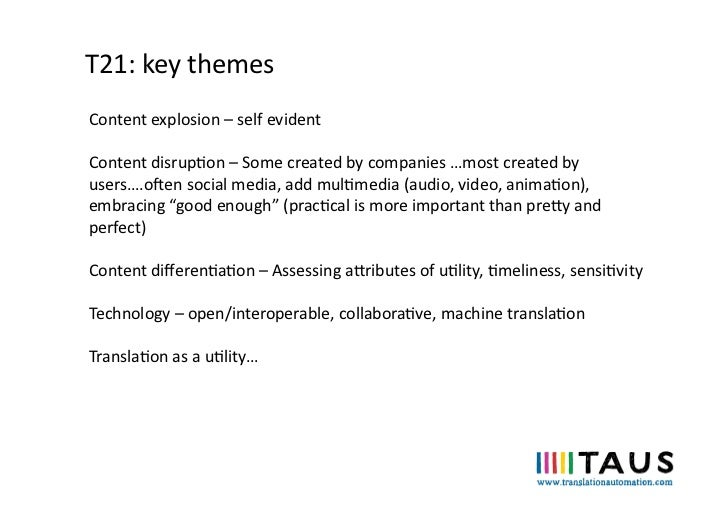 T21: key themes Content explosion – self evident Content disrupon – Some created by companies...
