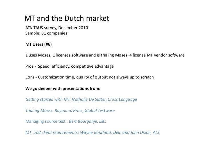 MT and the Dutch market ATA-‐TAUS survey, December 2010 Sample: 31 companies MT Users (#6) ...