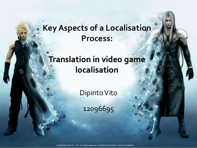 Key Aspects of a Localisation         Process: Translation in video game        localisation         Dipinto Vito         ...