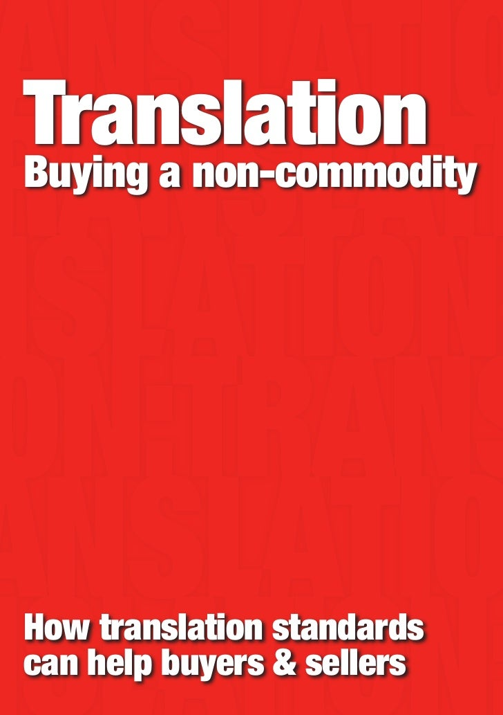TranslationBuying a non-commodityHow translation standardscan help buyers & sellers