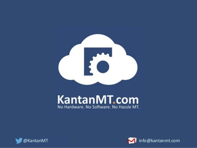 @KantanMT info@kantanmt.com