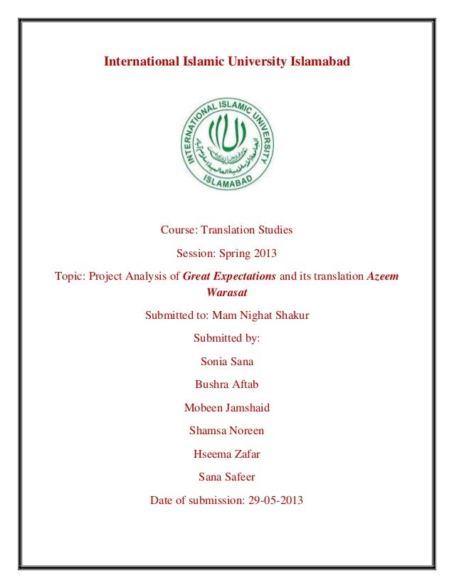 International Islamic University IslamabadCourse: Translation StudiesSession: Spring 2013Topic: Project Analysis of Great ...