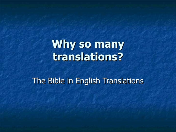 Why so many translations? The Bible in English Translations