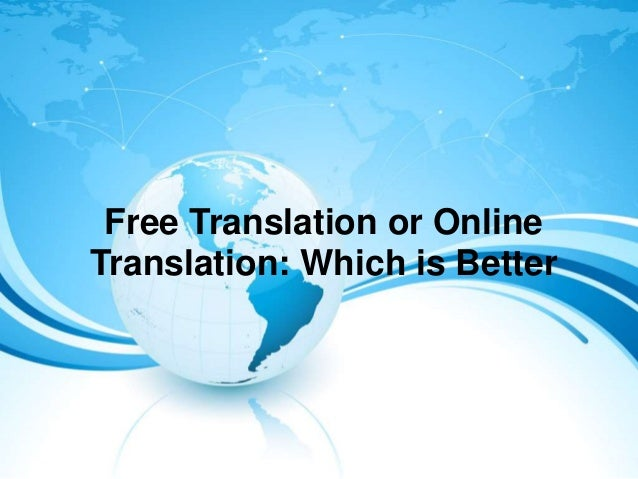 Free Translation or Online Translation: Which is Better