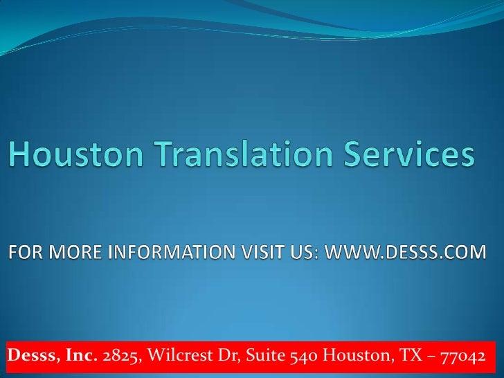 Desss, Inc. 2825, Wilcrest Dr, Suite 540 Houston, TX – 77042