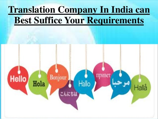 Translation Company In India can Best Suffice Your Requirements