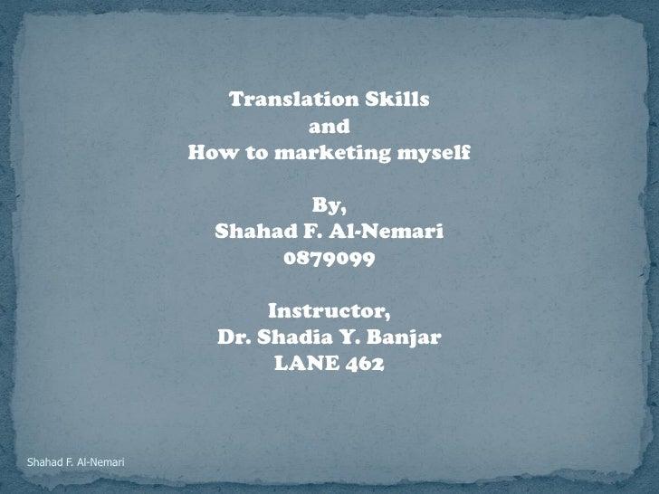 Translation Skills                                and                       How to marketing myself                       ...