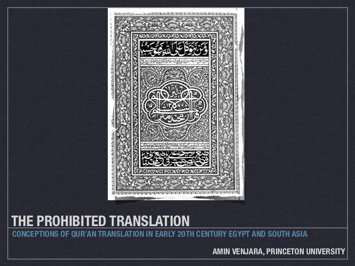 THE PROHIBITED TRANSLATIONCONCEPTIONS OF QURʾAN TRANSLATION IN EARLY 20TH CENTURY EGYPT AND SOUTH ASIA                    ...