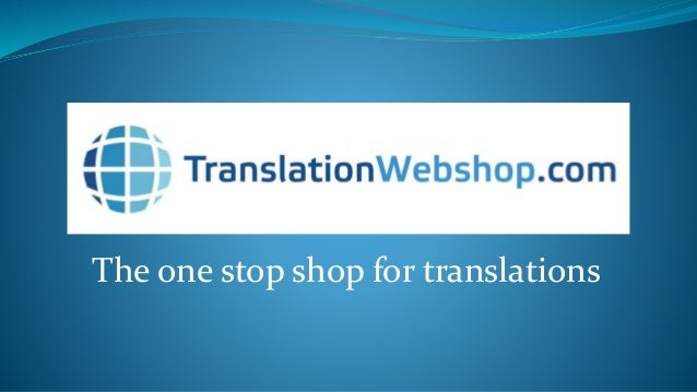 The one stop shop for translations