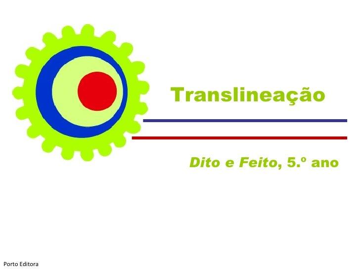 Translineação Dito e Feito , 5.º ano  Porto Editora
