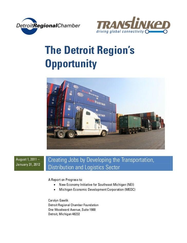 The Detroit Region's                   OpportunityAugust 1, 2011 –   Creating Jobs by Developing the Transportation,Januar...