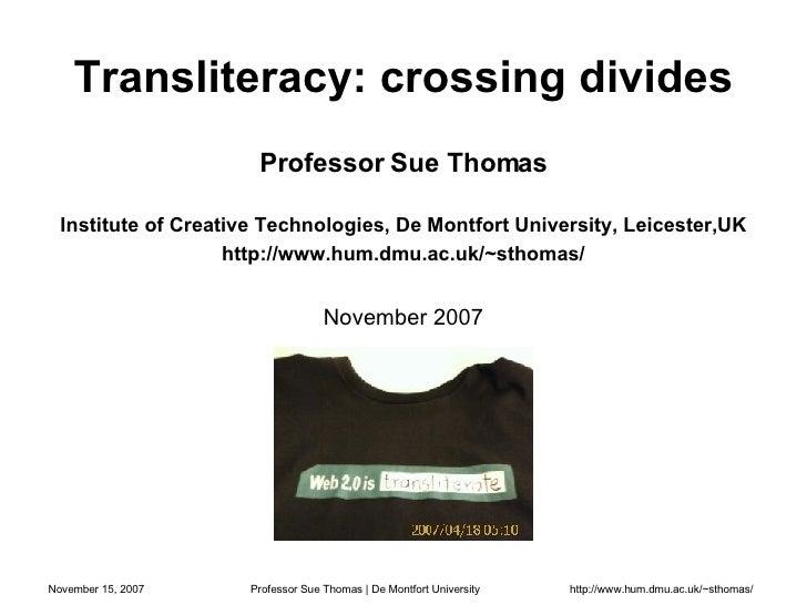 <ul><li>Professor Sue Thomas </li></ul><ul><li>Institute of Creative Technologies, De Montfort University, Leicester,UK </...