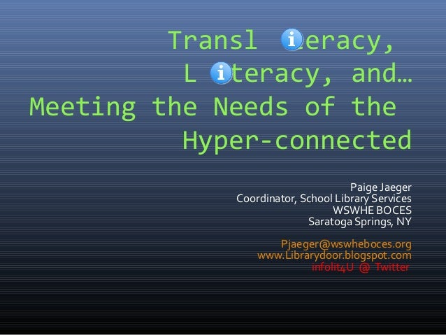Transl teracy,          L teracy, and…Meeting the Needs of the          Hyper-connected                                   ...