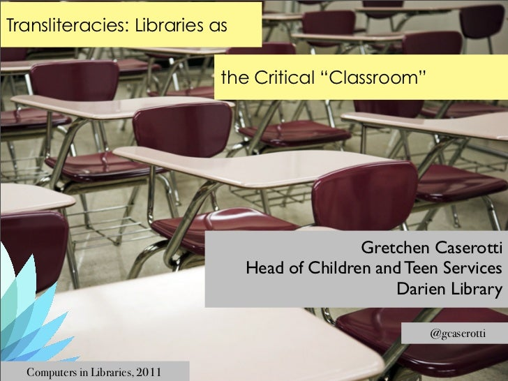 """Transliteracies: Libraries as                                 the Critical """"Classroom""""                                    ..."""