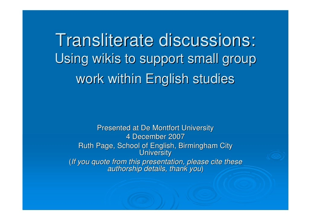 Transliterate discussions: Using wikis to support small group    work within English studies              Presented at De ...