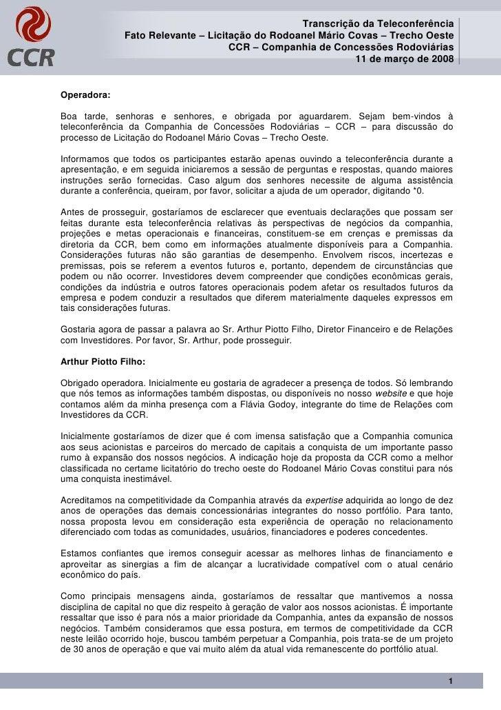 Transcrição da Teleconferência                Fato Relevante – Licitação do Rodoanel Mário Covas – Trecho Oeste           ...