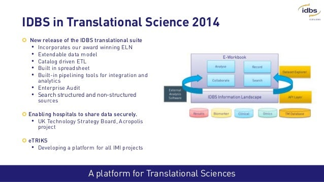 ©2014 IDBS A platform for Translational Sciences IDBS in Translational Science 2014  New release of the IDBS translationa...