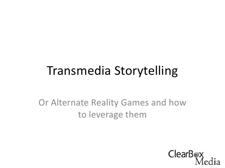 Transmedia Storytelling<br />Or Alternate Reality Games and how to leverage them<br />