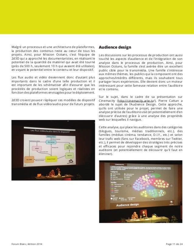 Forum Blanc, édition 2014 Page 11 de 24 Malgré un processus et une architecture de plateformes, la production des contenus...