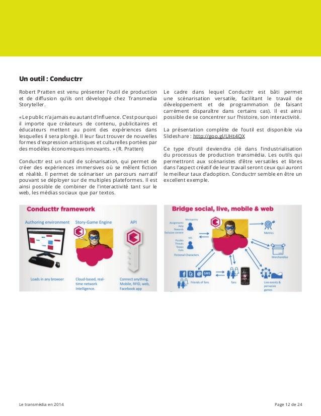 Le transmédia en 2014 Page 12 de 24 Le cadre dans lequel Conductrr est bâti permet une scénarisation versatile, facilitant...