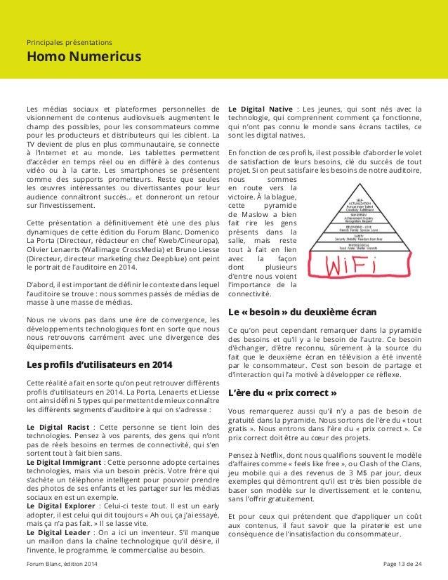 Forum Blanc, édition 2014 Page 13 de 24 Les médias sociaux et plateformes personnelles de visionnement de contenus audiovi...