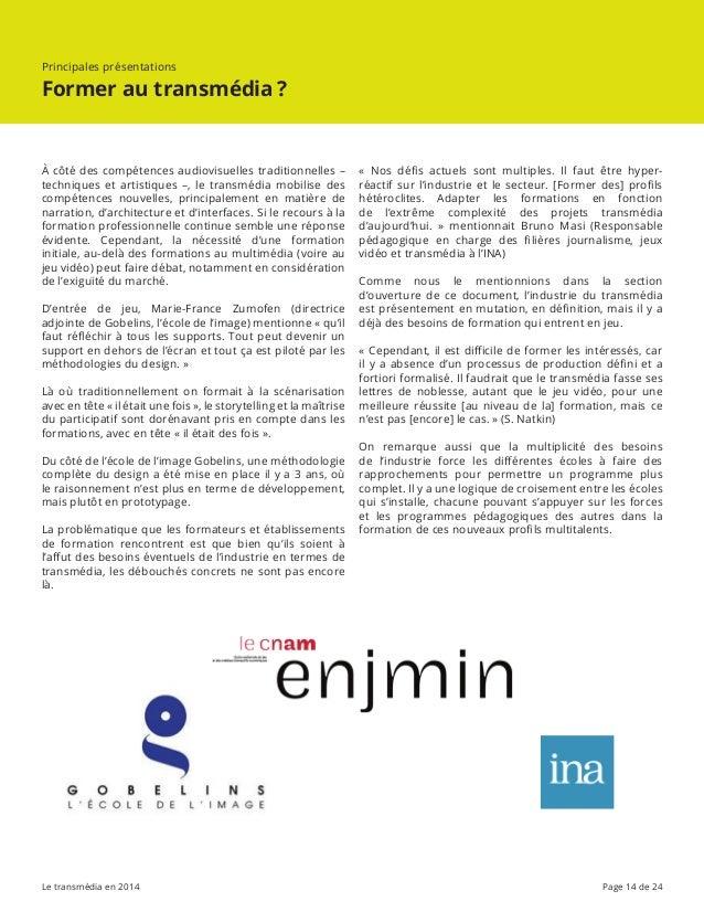 Le transmédia en 2014 Page 14 de 24 À côté des compétences audiovisuelles traditionnelles – techniques et artistiques –, l...