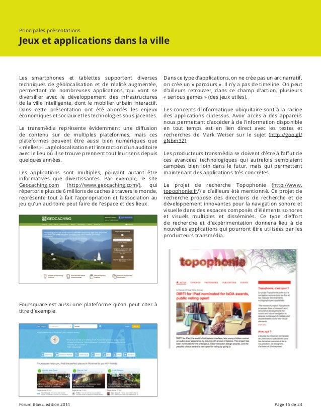 Forum Blanc, édition 2014 Page 15 de 24 Dans ce type d'applications, on ne crée pas un arc narratif, on crée un «parcours...