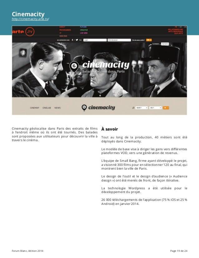 Forum Blanc, édition 2014 Page 19 de 24 Cinemacity http://cinemacity.arte.tv/ Cinemacity géolocalise dans Paris des extrai...