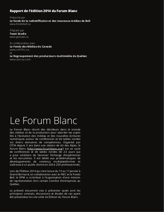 Le transmédia en 2014 Page 2 de 24 Le Forum Blanc Le Forum Blanc réunit des décideurs dans le monde des médias et de la pr...