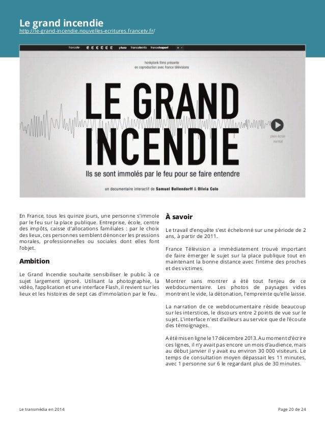 Le transmédia en 2014 Page 20 de 24 Le grand incendie http://le-grand-incendie.nouvelles-ecritures.francetv.fr/ En France,...