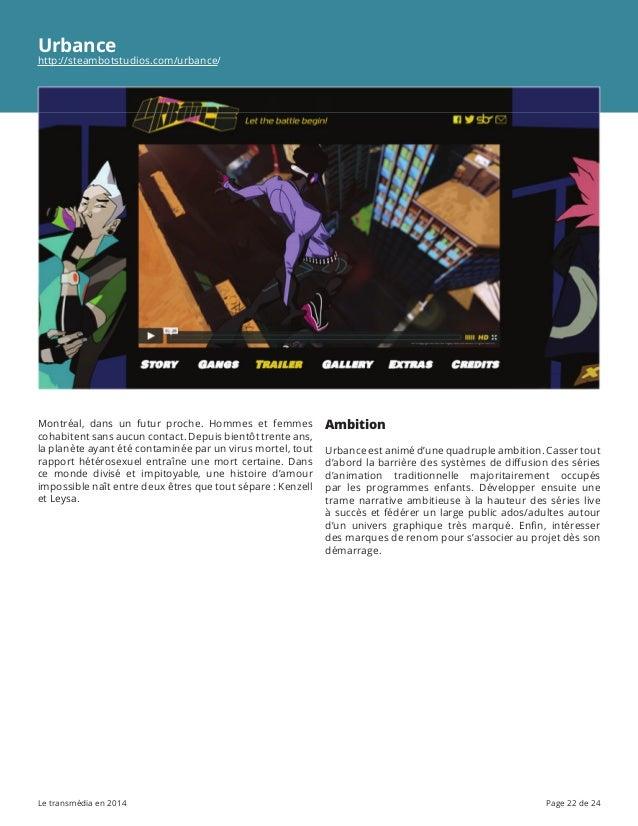 Le transmédia en 2014 Page 22 de 24 Urbance http://steambotstudios.com/urbance/ Montréal, dans un futur proche. Hommes et ...