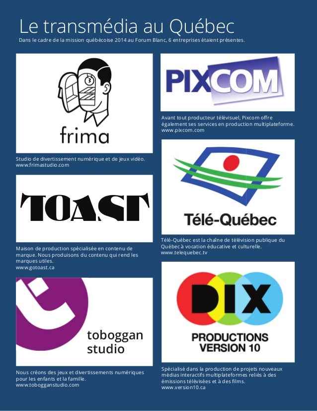 Le transmédia en 2014 Page 24 de 24 Le transmédia au QuébecDans le cadre de la mission québécoise2014 au Forum Blanc, 6 e...