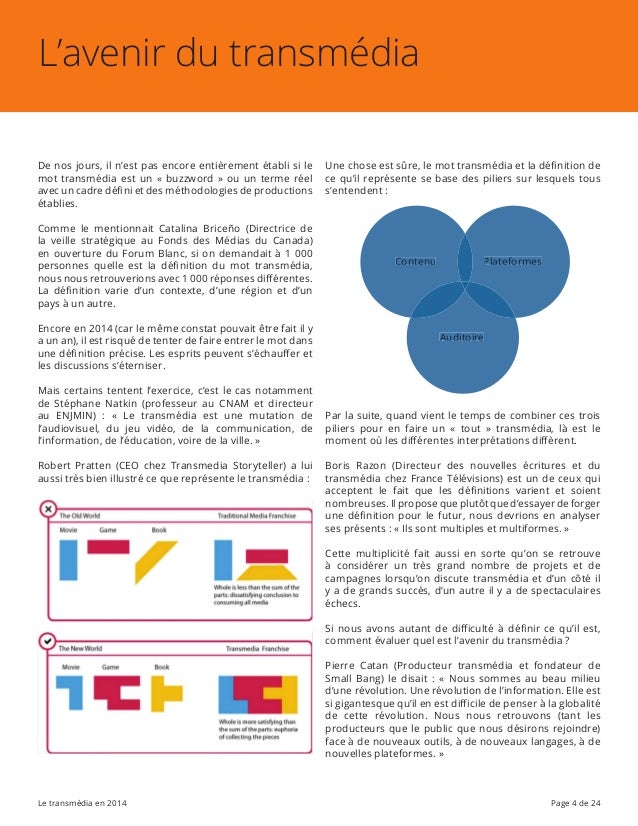 Le transmédia en 2014 Page 4 de 24 Une chose est sûre, le mot transmédia et la définition de ce qu'il représente se base d...
