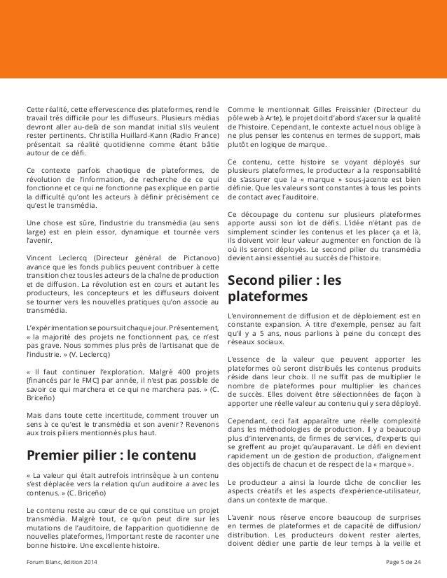 Forum Blanc, édition 2014 Page 5 de 24 Cette réalité, cette effervescence des plateformes, rend le travail très difficile ...